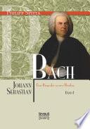 Johann Sebastian Bach. Eine Biografie in zwei Bänden