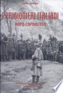 I prigionieri italiani dopo Caporetto