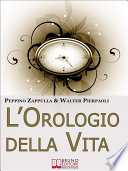 L   Orologio Della Vita  Rigenerare il Tuo Corpo e la Tua Mente per Prevenire l Invecchiamento   Ebook Italiano   Anteprima Gratis