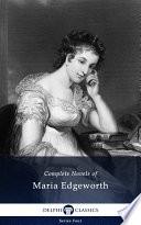 Delphi Complete Novels of Maria Edgeworth  Illustrated