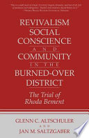 Revivalism  Social Conscience  and Community in the Burned over District