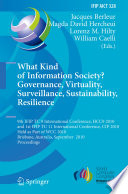 What Kind of Information Society  Governance  Virtuality  Surveillance  Sustainability  Resilience