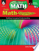 Daily Math Stretches: Building Conceptual Understanding: Levels K-2