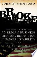 Broke : financial crisis broke is a startling wake-up...