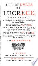 Les Oeuvres, contenant sa Philosophie sur la Physique, ou l'Origine de toutes choses ; Traduites en Francois avec des remarques sur tout l'Ouvrage ; Dernier ed., avec l'Original Latin, et la vie de Lucrece