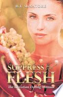 Suppress The Flesh