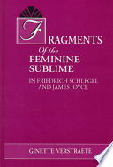 Fragments of the Feminine Sublime in Friedrich Schlegel and James Joyce