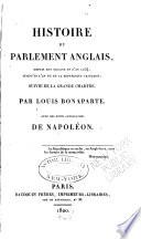 Histoire du parlement anglais  depuis son origine  en l an 1234  jusqu en l an VII de la r  publique fran  aise