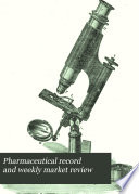 Pharmaceutical Record and Weekly Market Review