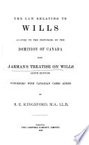 The Law Relating To Wills Adapted To The Provinces Of The Dominion Of Canada