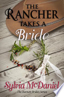 The Rancher Takes A Bride   A Western Romance
