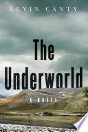The Underworld  A Novel