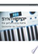 Synthiepop - Die gefühlvolle Kälte
