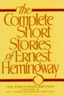 The Complete Short Stories Of Ernest Hemingway : published posthumously, and some that are appeaing...