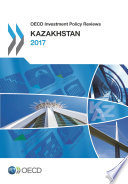 OECD Investment Policy Reviews OECD Investment Policy Reviews  Kazakhstan 2017
