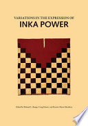 Variations in the Expression of Inka Power