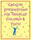 Creative Interventions for Troubled Children   Youth