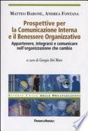 Prospettive per la comunicazione interna e il benessere organizzativo  Appartenere  integrarsi e comunicare nell organizzazione che cambia