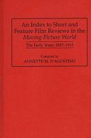 An Index to Short and Feature Film Reviews in the Moving Picture World