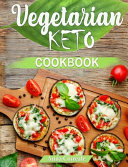 The Ultimate Vegetarian Keto Cookbook