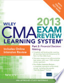 Wiley CMA Learning System Exam Review 2013, Financial Decision Making, Online Intensive Review + Test Bank