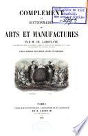 Dictionnaire des Arts et Manufactures, de l'Agriculture des Mines etc