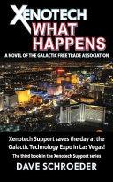 Xenotech What Happens