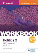 Edexcel AS a Level Politics Workbook 1  Government in the UK