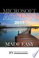 Microsoft Access 2017  Made Easy