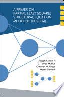 A Primer on Partial Least Squares Structural Equation Modeling  PLS SEM