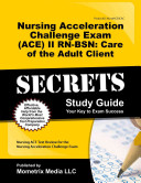 Nursing Acceleration Challenge Exam  ACE  II RN BSN Care of the Adult Client Secrets Study Guide