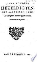 J Van Vondels Hekeldigten Met Aanteekeningen Uit S Digters Mondt Opgeschreven Nooit Voor Dezen Gedrukt
