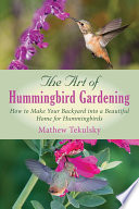 The Art of Hummingbird Gardening