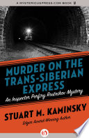 Murder on the Trans-Siberian Express In The Waning Days Of The