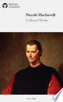 Delphi Collected Works of Niccol   Machiavelli  Illustrated