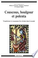 illustration Couscous, boulgour et polenta. Transformer et consommer les céréales dans le monde
