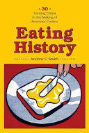 Eating History Recounts In Delicious Detail The Creation Of Contemporary