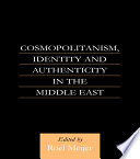Cosmopolitanism Identity And Authenticity In The Middle East
