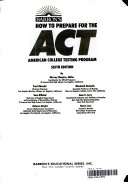 Barron s How to Prepare for the ACT  American College Testing Program