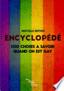 L'encyclopédé COLLECTOR : 1000 choses à savoir quand on est gay (Edition 2015)