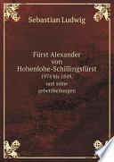 F rst Alexander von Hohenlohe Schillingsf rst