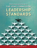 The Compliance Guide to the Joint Commission Leadership Standards