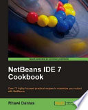 NetBeans IDE 7 Cookbook : with netbeans....