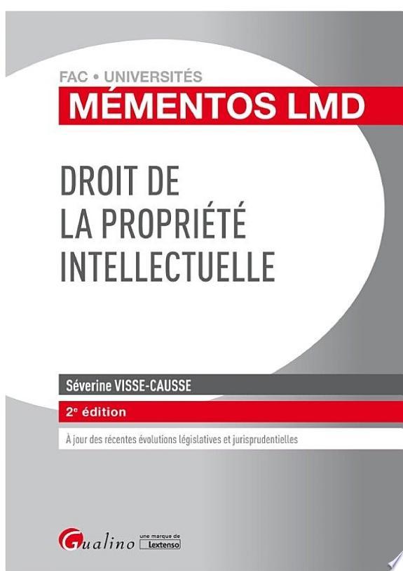 Droit de la propriété intellectuelle / Séverine Visse-Causse.- Issy-les-Moulineaux : Gualino, une marque de Lextenso , DL 2017
