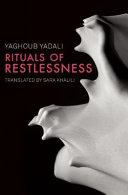 Rituals of Restlessness