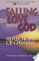 Falling In Love With God : to develop a prayerful lifestyle of...