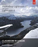 Adobe Photoshop Lightroom CC   Lightroom 6 Classroom in a Book