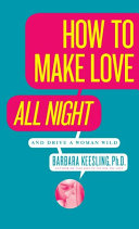download ebook how to make love all night (and drive your woman wild) pdf epub