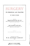 Surgery, Its Principles and Practice: Vascular; gynecology; anesthesia; x-rays; operative & plastic; infections; legal pathologic relations; hospital organization