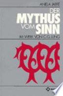 Der Mythus vom Sinn im Werk von C  G  Jung